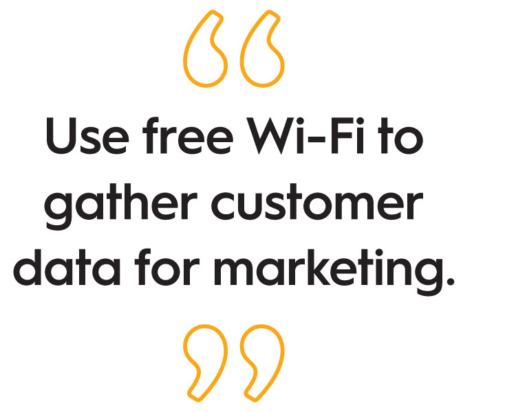 Use free WiFi to gather customer data for marketing