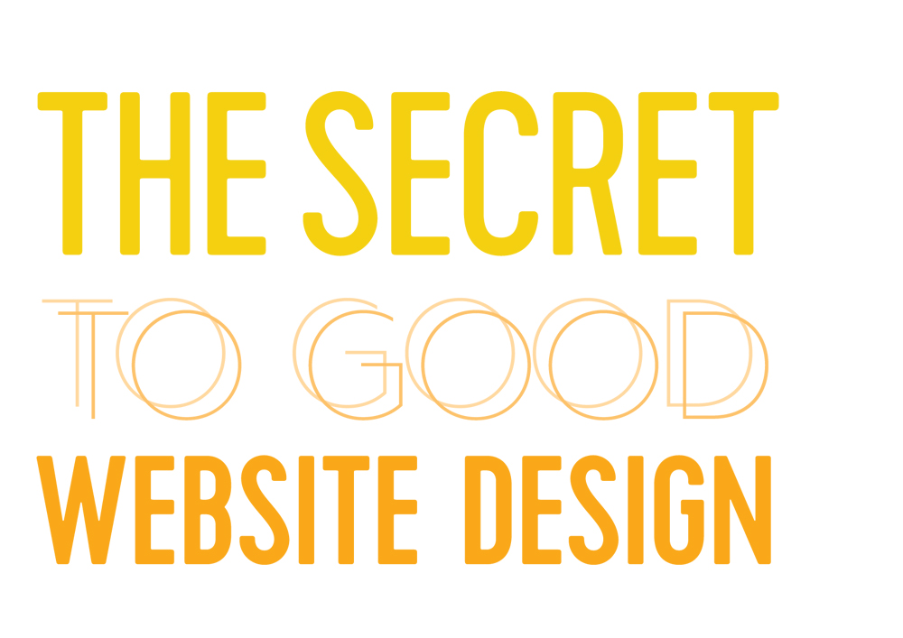 The Secret to Good Website Design
